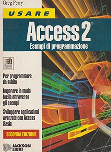 Usare Access 2. Esempi di programmazione (Data base): Perry, Greg M.