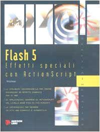 9788825619034: Flash 5. Effetti speciali con Actionscript