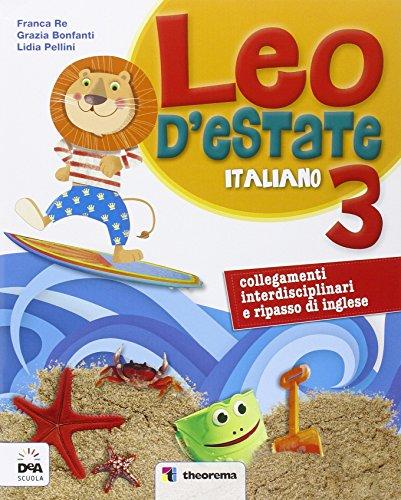 Leo d'estate. Italiano, matematica. Per la Scuola: Re, Franco; Bonfanti,