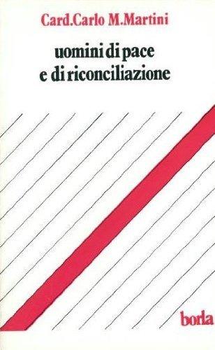 Uomini di pace e di riconciliazione: Carlo Maria Martini