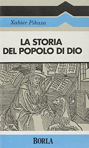 La storia del popolo di Dio.: Pikaza,Xabier.
