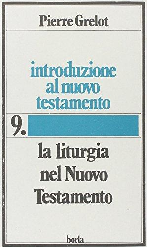 Introduzione al Nuovo Testamento vol. 9 - La liturgia nel Nuovo Testamento (9788826308630) by [???]