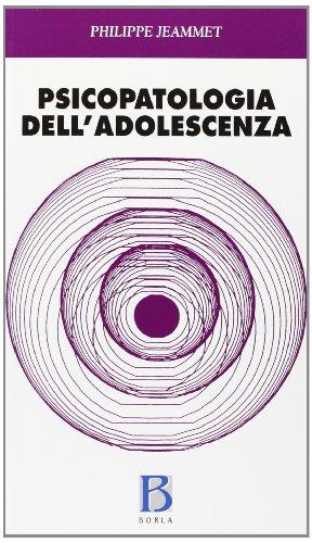 9788826308746: Psicopatologia dell'adolescenza
