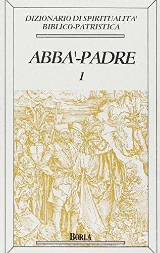 9788826309125: Dizionario di spiritualità biblico-patristica: 1 (Dizionario spiritual. biblico-patristica)