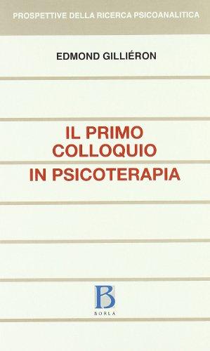 9788826311067: Il primo colloquio in psicoterapia (Prospettive della ricerca psicoanalitica)