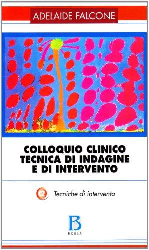 9788826315218: Colloquio clinico. Tecnica di indagine e di intervento: 2