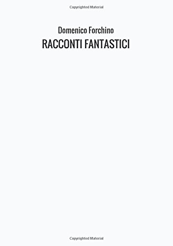RACCONTI FANTASTICI: Forchino, Domenico