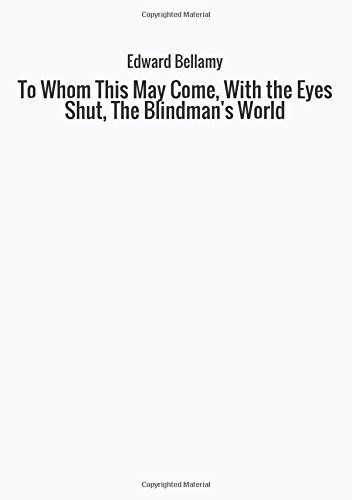 9788826471341: To Whom This May Come, With the Eyes Shut, The Blindman's World
