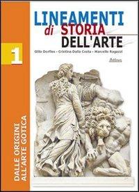 9788826810676: Lineamenti di storia dell'arte. Per le Scuole superiori: 1