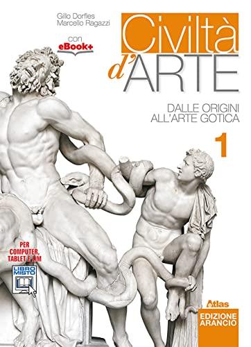 9788826811451: Civiltà d'arte. Ediz. arancio. Per le Scuole superiori. Con e-book. Con espansione online. Dalle origini all'arte gotica (Vol. 1)
