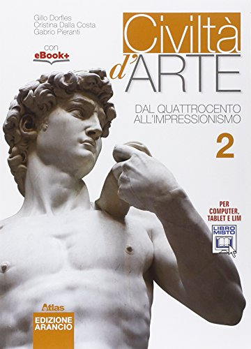 9788826811468: Civiltà d'arte. Ediz. arancio. Per le Scuole superiori. Con e-book. Con espansione online. Dal Quattrocento all'impressionismo (Vol. 2)