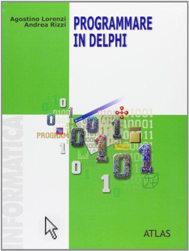 9788826811932: Programmare in Delphi. Per le Scuole superiori