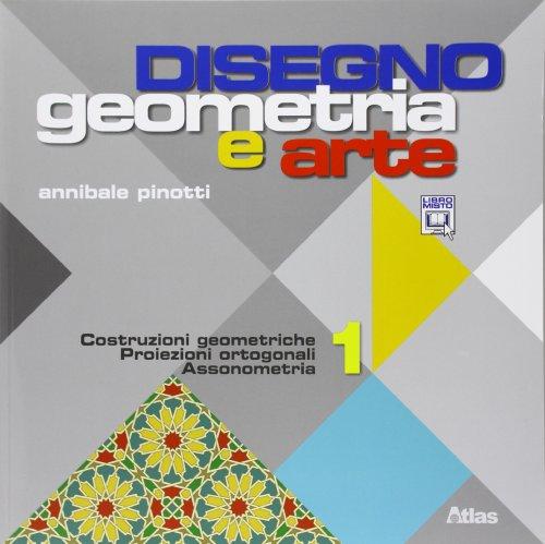 9788826814360: Disegno: Geometria e arte. Per le Scuole superiori. Con espansione online: 1