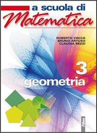 9788826815152: A scuola di matematica. Geometria. Con espansione online. Per la Scuola media: 3