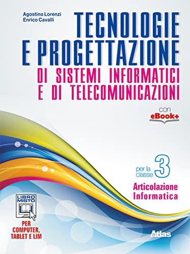 9788826815480: Tecnologie e progettazione di sistemi informatici e telecomunicazioni. Per gli Ist. tecnici. Con e-book. Con espansione online (Vol. 3)