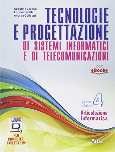 9788826815497: Tecnologie e progettazione di sistemi informatici e telecomunicazioni. Per gli Ist. tecnici. Con e-book. Con espansione online: 4