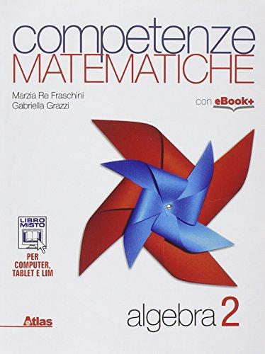 9788826816043: Competenze matematiche. Algebra. Per le Scuole superiori: 2