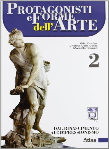 9788826816074: Protagonisti e forme dell'arte. Per le Scuole superiori. Con espansione online. Dal Rinascimento all'impressionismo (Vol. 2)