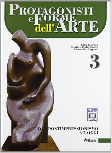 9788826816081: Protagonisti e forme dell'arte. Per le Scuole superiori. Con espansione online. Dal postimpressionismo ad oggi (Vol. 3)