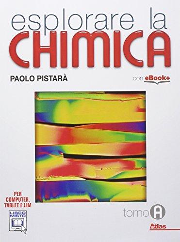 9788826816104: Esplorare la chimica. Tomo A. Per le Scuole superiori. Con e-book. Con espansione online