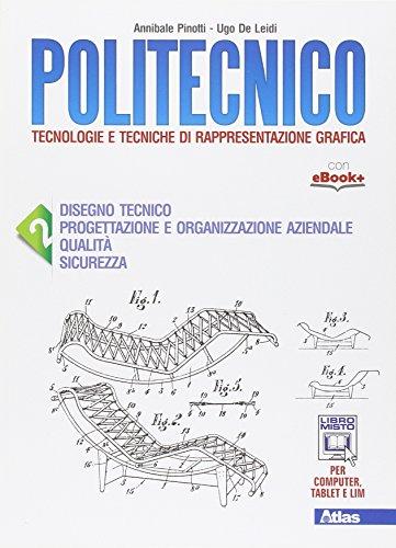 9788826816203: Politecnico. Per gli Ist. tecnici. Con e-book. Con espansione online. Disegno tecnico progettazione e organizzazione aziendale (Vol. 2)