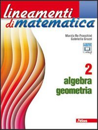 9788826816371: Lineamenti di matematica. Algebra-Geometria. Per le Scuole superiori. Con espansione online: 2