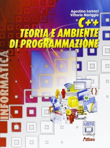 9788826816746: C++. Teoria e ambiente di programmazione. Per le Scuole superiori. Con espansione online
