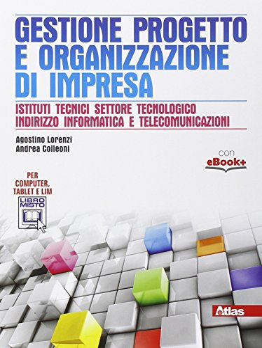 9788826818412: Gestione progetto e organizzazione d'impresa. Per gli Ist. tecnici. Con e-book. Con espansione online