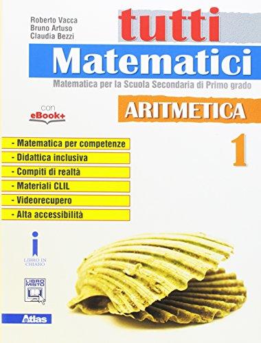 9788826818603: Tutti matematici. Aritmetica 1+Geometria 1. Per la Scuola media . Con e-book. Con espansione online