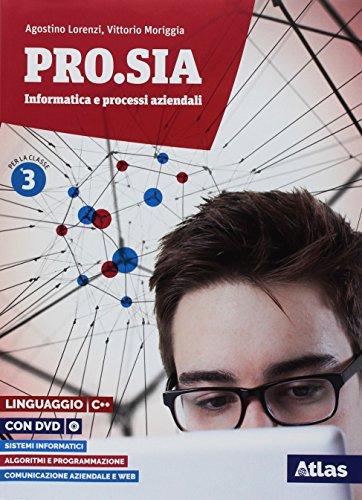 9788826820170: Pro.Sia informatica e processi aziendali. Linguaggio C++. Per la 3ª classe delle Scuole superiori. Con ebook. Con espansione online