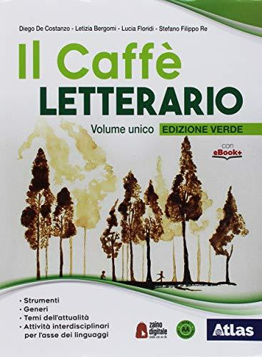 9788826820460: Il caffè letterario. Ediz. verde. Per le Scuole superiori. Con ebook. Con espansione online