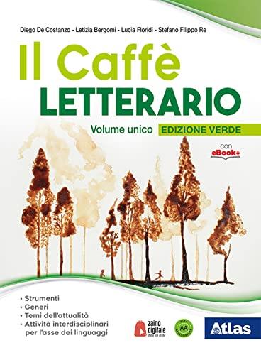 9788826820484: Il caffè letterario. Ediz. verde. Volume unico. Con Laboratorio di lingua italiana. Con Antologia attiva. Per le scuole superiori. Con ebook. Con espansione online