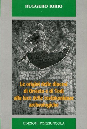 Le Origini Delle Diocesi Di Orvieto e: Iorio, Ruggero
