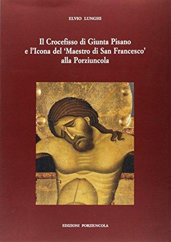 Il Crocefisso di Giunta Pisano e l'icona: Lunghi, Elvio