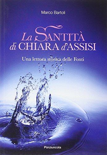 9788827009901: La santità di Chiara d'Assisi. Una lettura storica delle fonti