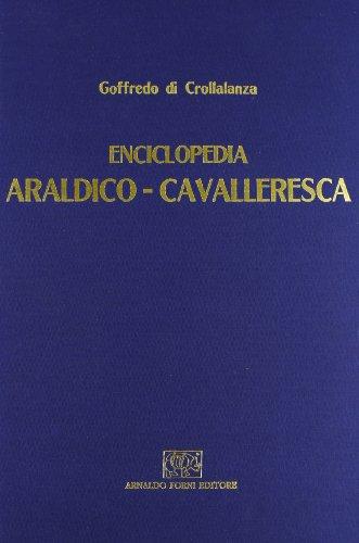 9788827100288: Enciclopedia araldico-cavalleresca (rist. anast. Rocca S. Casciano, 1878)