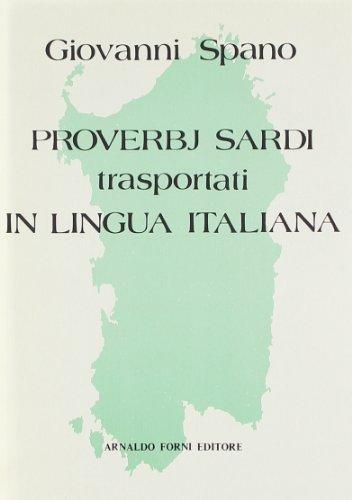 Proverbj sardi trasportati in lingua italiana (rist. anast. Cagliari, 1871): Giovanni Spano