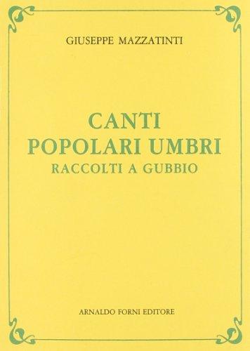 Canti popolari umbri raccolti a Gubbio.: Mazzatinti,Giuseppe.