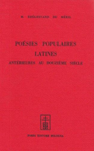 Poésies populaires latines du Moyen  ge (rist. anast. Parigi, 1847): Edelestand Du Meril