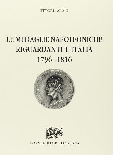 Le medaglie napoleoniche riguardanti l Italia (1796-1816): E. Adani
