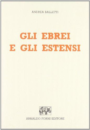 Gli ebrei e gli estensi (rist. anast.: Andrea Balletti
