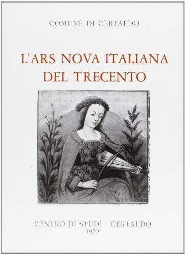 L' Ars Nova italiana del Trecento.: Atti del Convegno