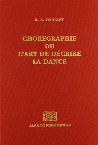 9788827106235: Chor�ographie ou l'art de d�crire la dance (rist. anast. Paris, 1701)