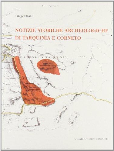 9788827111475: Notizie storiche archeologiche di Tarquinia e Corneto (rist. anast. 1910)
