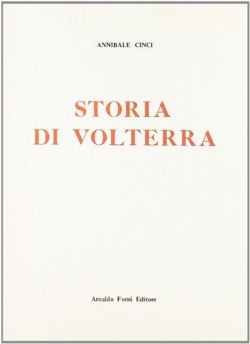 Storia di Volterra (rist. anast. 1885): Annibale Cinci