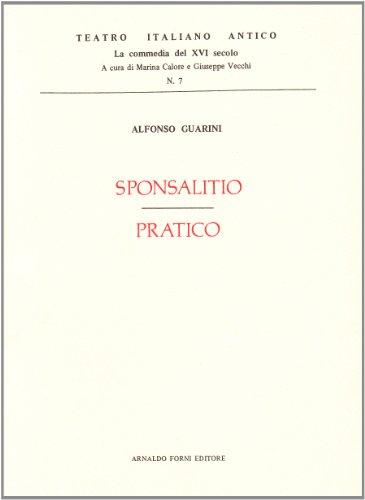 Sposalitio. Practico (rist. anast.): Alfonso Guarini