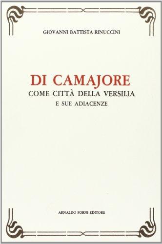 Di Camaiore come città della Versiglia (rist. anast. 1858) (Paperback): G. Battista ...