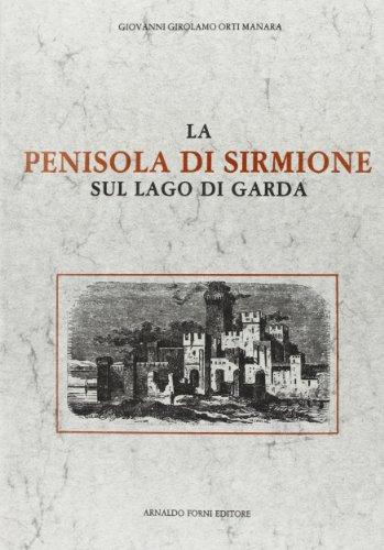 9788827123607: La penisola di Sirmione sul lago di Garda (rist. anast. 1856) (Bibl. istor. della antica e nuova Italia)