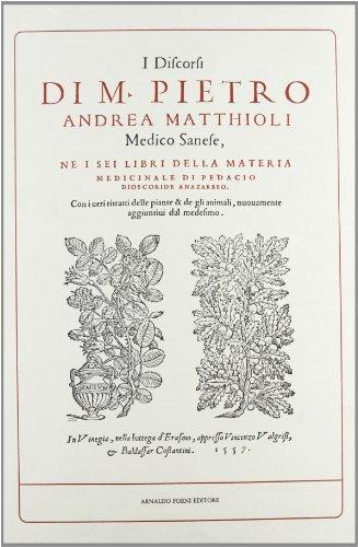9788827124727: I discorsi della materia medicinale di Pedaio Dioscoride Anazarbeo (rist. anast. Venezia, 1557)
