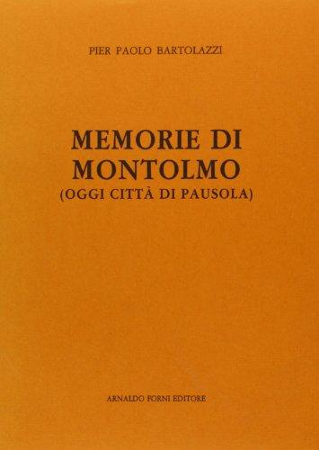 Memorie di Montolmo (oggi città di Pausola).: Bartolazzi, Pier Paolo